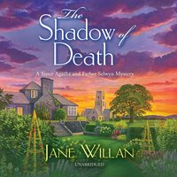 The Shadow of Death: A Sister Agatha and Father Selwyn Mystery - Jane Willan