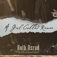 A Girl Called Renee - Ruth Uzrad