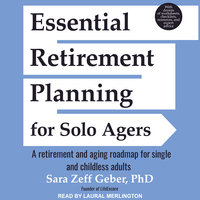 Essential Retirement Planning for Solo Agers - Sara Zeff Geber