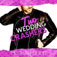 Two Wedding Crashers - Meghan Quinn