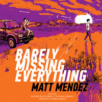 Barely Missing Everything - Matt Méndez