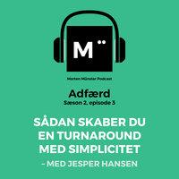 Sådan Skaber Du En Turnaround Med Simplicitet Med Jesper Hansen