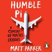 Humble Pi: A Comedy of Maths Errors - Matt Parker