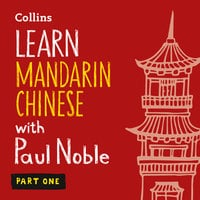 Learn Mandarin Chinese with Paul Noble for Beginners – Part 1 - Paul Noble,Kai-Ti Noble
