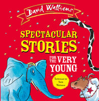 Spectacular Stories for the Very Young - David Walliams