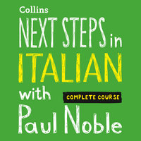 Next Steps in Italian with Paul Noble - Complete Course - Paul Noble