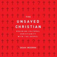 The Unsaved Christian - Dean Inserra