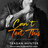 Can't Text This - Teagan Hunter