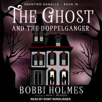 The Ghost and the Doppelganger - Bobbi Holmes,Anna J. McIntyre