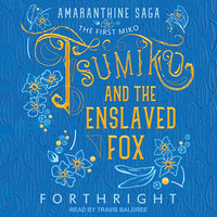Tsumiko and the Enslaved Fox - Forthright