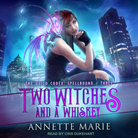 Two Witches and a Whiskey - Annette Marie