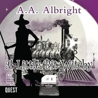 A Little Bit Witchy - A.A. Albright