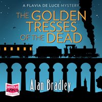 The Golden Tresses of the Dead - Alan Bradley