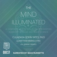 The Mind Illuminated - Matthew Immergut,Jeremy Graves,Culadasa (John Yates PhD)