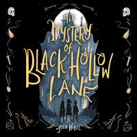The Mystery of Black Hollow Lane - Julia Nobel