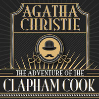 The Adventure of the Clapham Cook - Agatha Christie