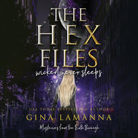The Hex Files: Wicked Never Sleeps - Gina LaManna