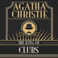 The King of Clubs - Agatha Christie