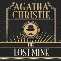 The Lost Mine - Agatha Christie
