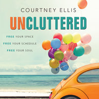 Uncluttered - Courtney Ellis