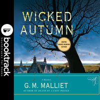 Wicked Autumn - Booktrack Edition - G.M. Malliet