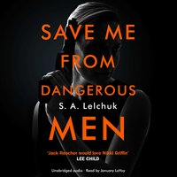 Save Me from Dangerous Men: A Nikki Griffin Mystery - S. A. Lelchuk