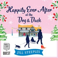Happily Ever After at the Dog & Duck - Jill Steeples