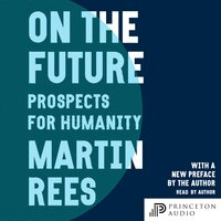 On the Future - Martin Rees