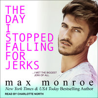 The Day I Stopped Falling for Jerks - Max Monroe