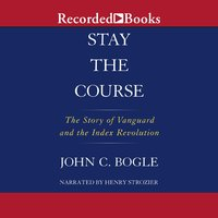 Stay the Course - John C. Bogle