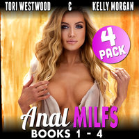 Anal MILFs 4-Pack: Books 1-4 (MILF Erotica First Time Anal Erotica) - Tori Westwood