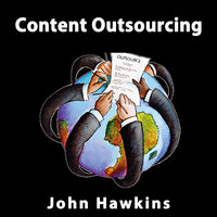 Content Outsourcing - John Hawkins