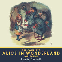 The Complete Alice in Wonderland Collection - Lewis Carroll