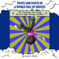 Toots and Poots in a World Full of Snoots - Susan G. Charles