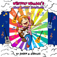 Whitney Wallace's Crazy Concert Catastrophe, Whitney Learns a Lesson, Book 3 - Susan G. Charles