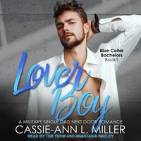 Lover Boy: A Military Single Dad Next Door Romance - Cassie-Ann L. Miller