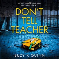 Don't Tell Teacher - Suzy K Quinn