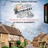 Murder at the Mousetrap: Bunburry – A Cosy Mystery Series, Episode 1 - Helena Marchmont