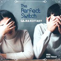 The Perfect Switch - Gajra Kottary
