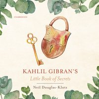 Kahlil Gibran's Little Book of Secrets - Kahlil Gibran