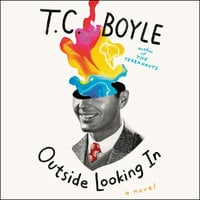 Outside Looking In - T.C. Boyle