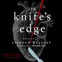 The Knife's Edge - Stephen Westaby