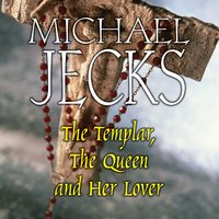 The Templar, The Queen and Her Lover - Michael Jecks