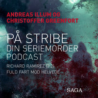 På stribe - din seriemorderpodcast (Richard Ramirez 2:2) - Christoffer Greenfort,Andreas Illum