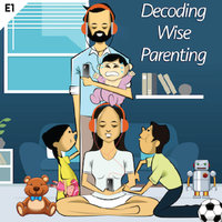 Decoding Wise Parenting - I - Jay Makwana