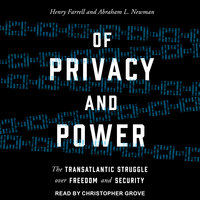 Of Privacy and Power: The Transatlantic Struggle over Freedom and Security - Henry Farrell,Abraham L. Newman