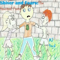 Shiver and Fears: The Haunted Party - AJ Hard