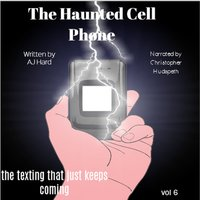 The Haunted Cell Phone: the texting that just keeps coming - AJ Hard