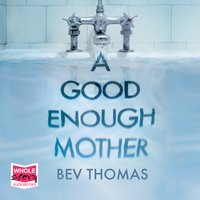 A Good Enough Mother - Bev Thomas