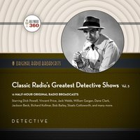 Classic Radio's Greatest Detective Shows, Vol. 3 - Black Eye Entertainment